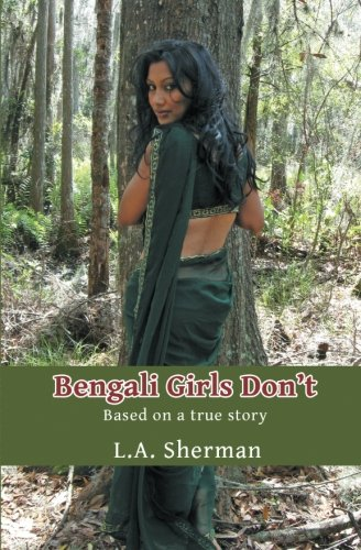 9780615520773: Bengali Girls Don't: Based on a True Story