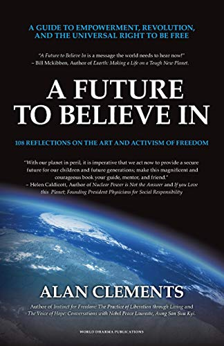 9780615521428: A Future to Believe In: 108 Reflections on the Art and Activism of Freedom