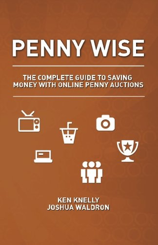 Penny Wise: The Complete Guide to Saving: Joshua Waldron, Ken