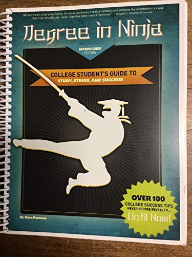 9780615521718: Degree in Ninja College Student's Guide to Study, Strike, and Succeed! (Action Guide Edition)
