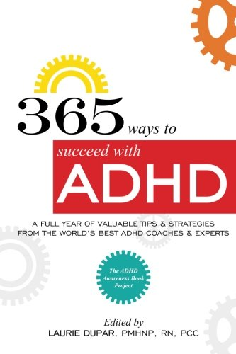 9780615522142: 365 ways to succeed with ADHD: A Full Year of Valuable Tips and Strategies From the World's Best Coaches and Experts