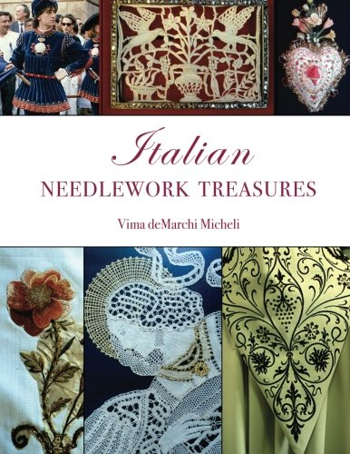 9780615522326: Italian Needlework Treasures: A guide and history to the many types of needlework techniques found in Italy.