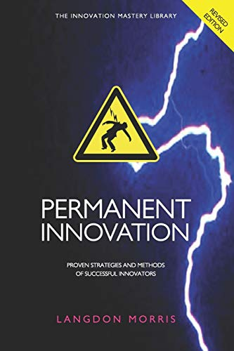 9780615522845: Permanent Innovation, Revised Edition: Proven Strategies and Methods of Successful Innovators