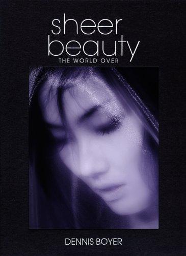 9780615523019: Sheer Beauty: The World Over (Dennis L. Boyer)