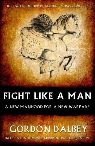 9780615523705: Fight Like A Man: A New Manhood for a New Warfare
