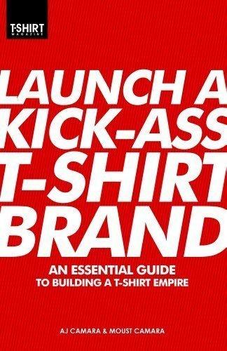 9780615523842: Launch a Kick-Ass T-Shirt Brand