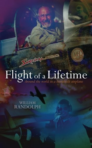 9780615524795: Flight Of A Lifetime: Around the world in a homebuilt airplane