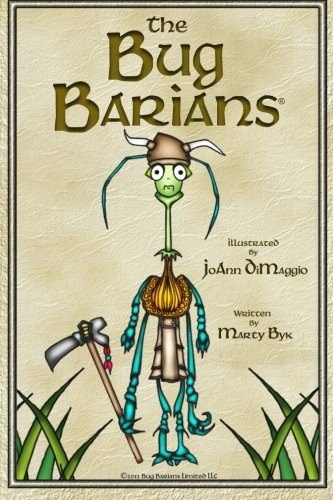 The Bug Barians(r): Adventures in City Park: Marty Byk