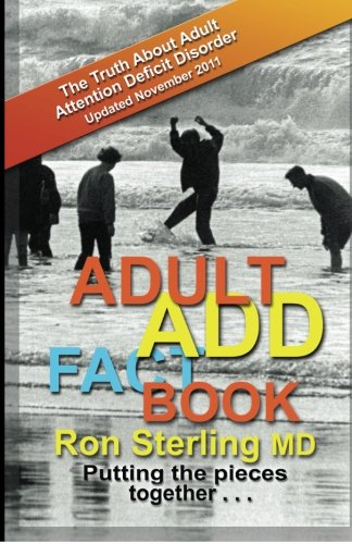 9780615525266: Adult ADD Factbook -- The Truth about Adult Attention Deficit Disorder Updated November 2011
