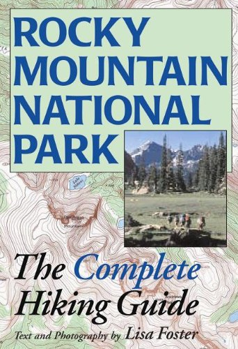 9780615526843: Rocky Mountain National Park: The Complete Hiking Guide