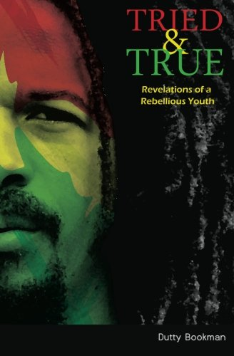 9780615528069: Tried & True: Revelations of a Rebellious Youth