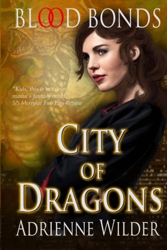 9780615528748: City of Dragons Blood Bonds