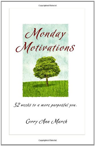 Monday Motivations: 52 Weeks To A More: March, Corry Ann