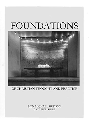 9780615529134: Foundations of Christian Thought and Practice