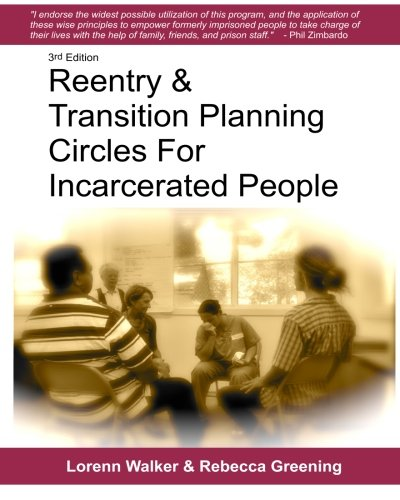 9780615529424: Reentry & Transition Planning Circles for Incarcerated People: Handbook on how to develop the successful reentry & transition planning process for ... Maruna and others working in corrections.