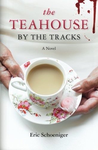 9780615529608: The Teahouse by the Tracks
