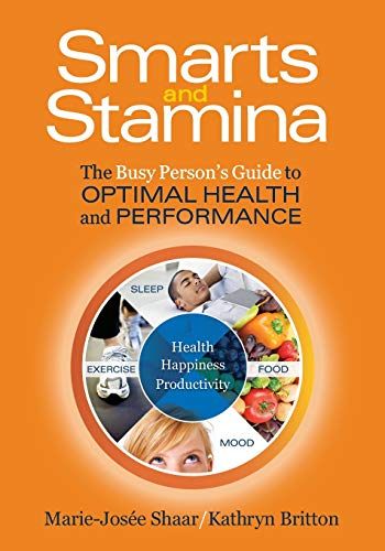 9780615529684: Smarts and Stamina: The Busy Person's Guide to Optimal Health and Performance