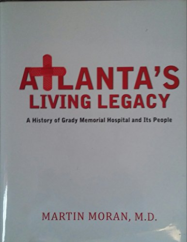 9780615530093: Atlanta's living Legacy - A History of Grady Memorial Hospital and Its People