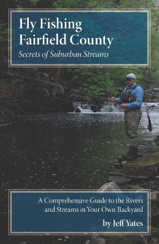 9780615530598: Fly Fishing Fairfield County: Secrets of Suburban Streams