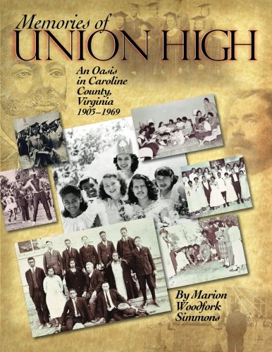 9780615530925: Memories of Union High: An Oasis in Caroline County, Virginia, 1903-1969