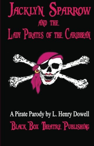 9780615531151: Jacklyn Sparrow and the Lady Pirates of the Caribbean: A Pirate Parody