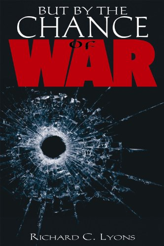 9780615532059: But By the Chance of War