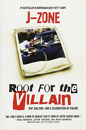 9780615532271: Root For The Villain: Rap, Bull$hit, and a Celebration of Failure