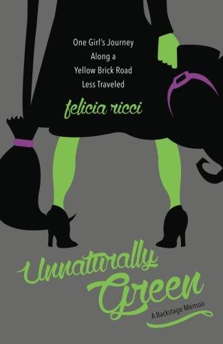 Unnaturally Green: One Girl's Journey Along a: Felicia Ricci .