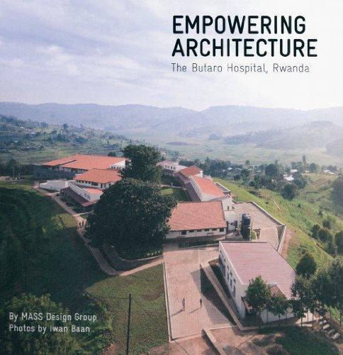 9780615534152: MASS Design Group: Empowering Architecture: The Butaro Hospital, Rwanda