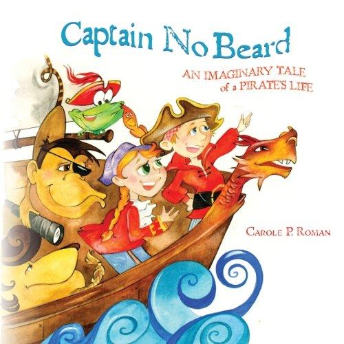 9780615534657: Captain No Beard: An Imaginary Tale of a Pirate's Life