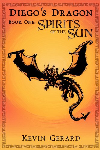 9780615536347: Diego's Dragon, Book One: Spirits of the Sun