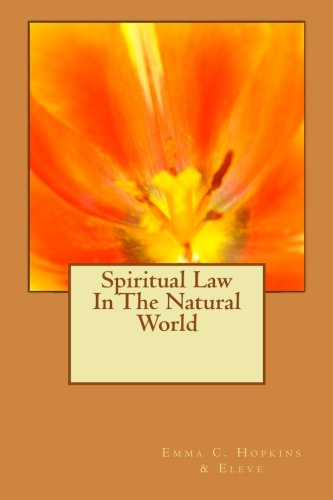 Spiritual Law In The Natural World (0615537073) by Hopkins, Emma Curtis; Stowe, H.M.