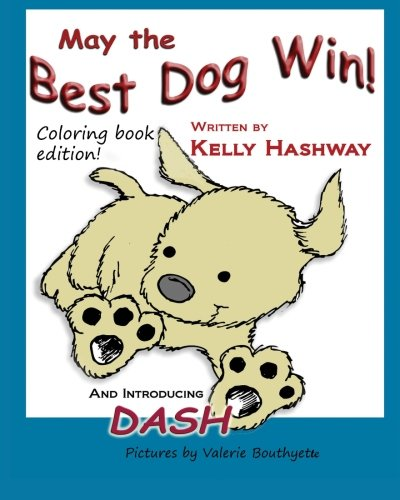 9780615537856: May the Best Dog Win Coloring Book Edition: Picture book with coloring book
