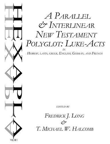 9780615537894: A Parallel & Interlinear New Testament Polyglot: Luke-Acts in Hebrew, Latin, Greek, English, German, and French
