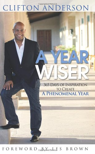 9780615538501: A Year Wiser: 365 Days of Inspiration to Create a Phenomenal Year