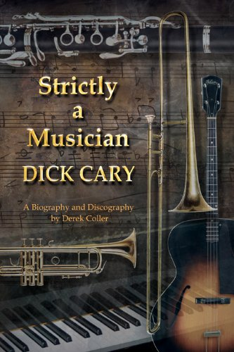 9780615538679: Strictly a Musician: Dick Cary -- A Biography and Discography