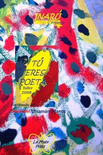 9780615538914: Tú Eres Poeta: Taller 2008
