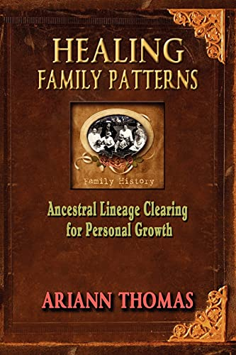 9780615538945: Healing Family Patterns: Ancestral Lineage Clearing for Personal Growth