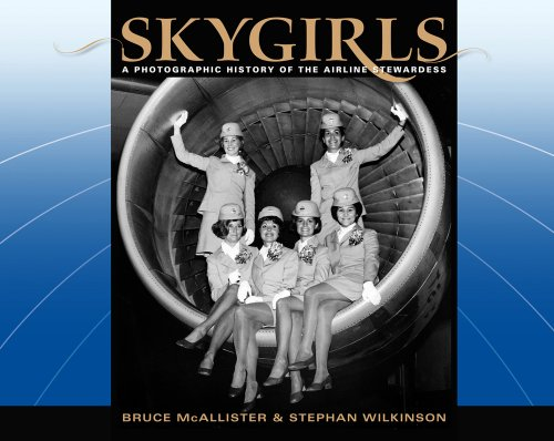 Skygirls: A Photographic History of the Airline Stewardess: McAllister, Bruce; Wilkinson, Stephan