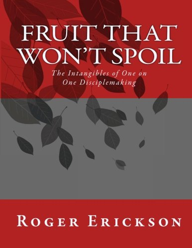9780615540191: Fruit That Won't Spoil... The Intangibles of One-on-One Disciplemaking! (Volume 1)