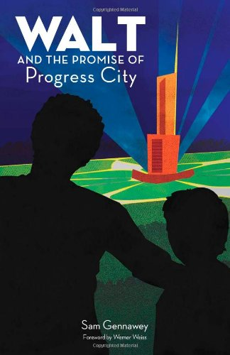 9780615540245: Walt and the Promise of Progress City