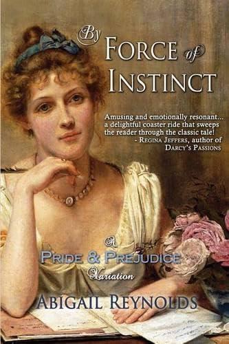 9780615540382: By Force of Instinct: A Pride & Prejudice Variation