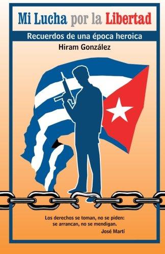 Mi lucha por la libertad (Spanish Edition): Gonzalez, Hiram