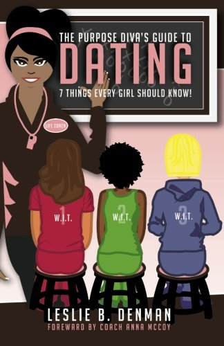 9780615540757: The Purpose Diva's Guide to Dating: 7 Things Every Girl Should Know