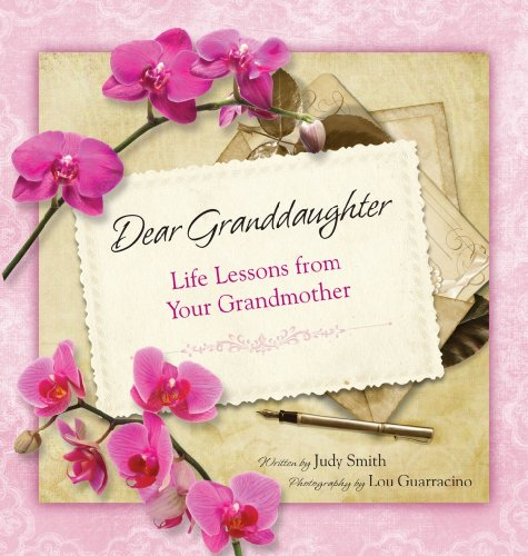 Dear Granddaughter: Life Lessons from Your Grandmother: Judy Smith