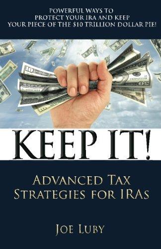 9780615541334: Keep It!: Advanced Tax Strategies for Iras