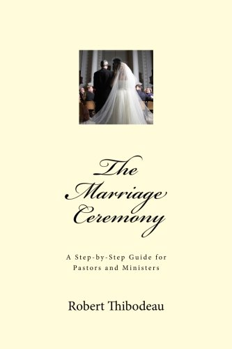 9780615541372: The Marriage Ceremony: A Step by Step Guide for Pastors and Ministers