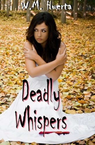 Deadly Whispers: W. M. Huerta
