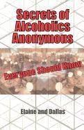 Secrets of Alcoholics Anonymous Everyone Should Know: Elaine and Dallas