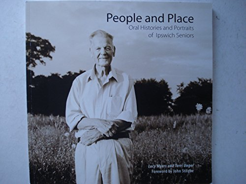 9780615541617: People and Place - Oral Histories and Portraits of Ipswich Seniors